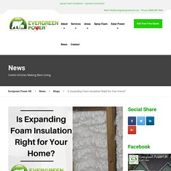 Is Expanding Foam Insulation Right for Your Home