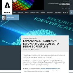 Expanding e-residency: Estonia moves closer to being borderless - Factor