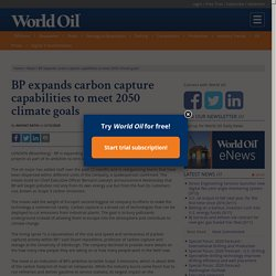 BP expands carbon capture capabilities to meet 2050 climate goals