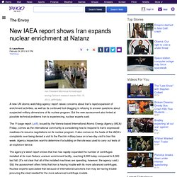New IAEA report shows Iran expands nuclear enrichment at Natanz | The Envoy