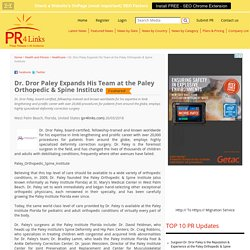 Dr. Dror Paley Expands His Team at the Paley Orthopedic & Spine Institute