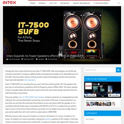 Intex Expands its Tower Speakers offering with IT-7500 SUFB