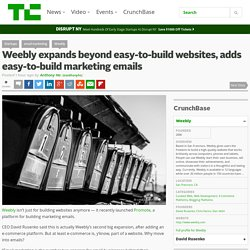 Weebly expands beyond easy-to-build websites, adds easy-to-build marketing emails