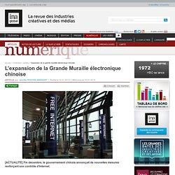 Numérique - Article - L'expansion de la Grande Muraille électronique chinoise