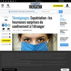 Expatriation: les heureuses surprises du confinement à l'étranger