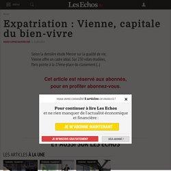 Expatriation: Vienne, capitale du bien-vivre - Les Echos