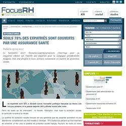 Seuls 78% des expatriés sont couverts par une assurance santé - Focus RH