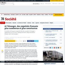 Les expatriés Français plus nombreux et plus aventureux