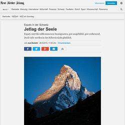 Expats in der Schweiz: Jetlag der Seele - NZZ NZZ am Sonntag