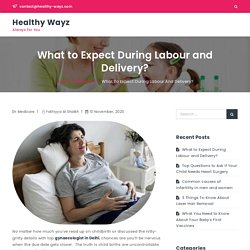 What to Expect During Labour and Delivery?