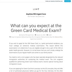 What can you expect at the Green Card Medical Exam?