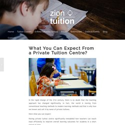 What You Can Expect From a Private Tuition Centre?