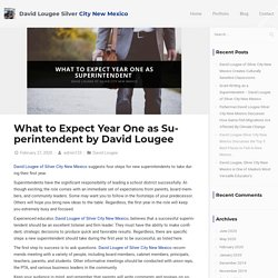 What to Expect Year One as Superintendent by David Lougee