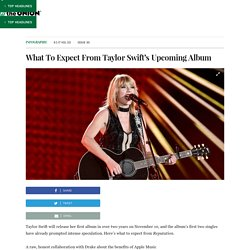 What To Expect From Taylor Swift's Upcoming Album