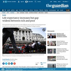 Life expectancy increases but gap widens between rich and poor