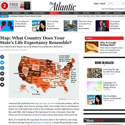 Map: What Country Does Your State's Life Expectancy Resemble? - Olga Khazan