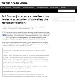 Did Obama just create a new Executive Order in expectation of cancelling the November election? – To The Death Media
