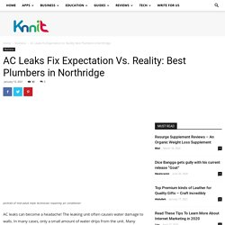 AC Leaks Fix Expectation Vs. Reality: Best Plumbers in Northridge - We share everything that is online