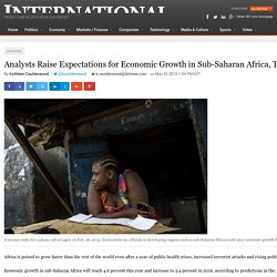 Analysts Raise Expectations for Economic Growth in Sub-Saharan Africa, Though Commodity Prices Pose Threat For Future