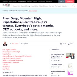 River Deep, Mountain High, Expectations, Scentre Group vs tenants, Everybody's got six months, CEO outlooks, and more. - Eureka Report