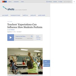Teachers' Expectations Can Influence How Students Perform : Shots - Health News
