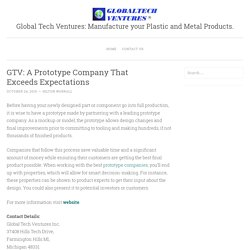 Global Tech Ventures: Manufacture your Plastic and Metal Products.