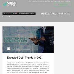 Expected Debt Trends In 2021 - CREDIT MY DEBT
