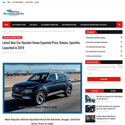 Latest New Car Hyundai Venue Expected Price, Review, Specifics Launched in 2019