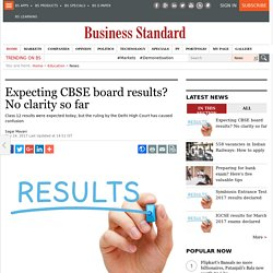 Expecting CBSE board results? No clarity so far