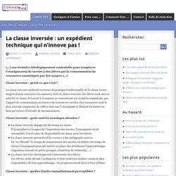 La classe inversée : un expédient technique qui n'innove pas (...) - ConnecTICE