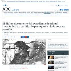 El último documento del expediente de Miguel Hernández, un certificado para que su viuda cobrara pensión