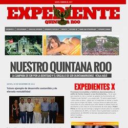 Expediente Quintana Roo: Tulum ejemplo de desarrollo sostenible y de elevada rentabilidad