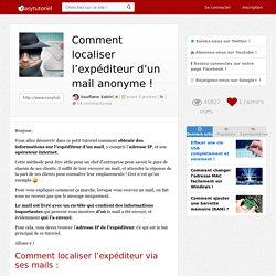 Comment localiser l'expéditeur d'un mail anonyme
