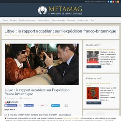 Libye : le rapport accablant sur l'expédition franco-britannique