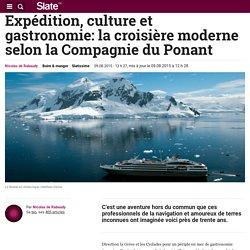 Expédition, culture et gastronomie: la croisière moderne selon la Compagnie du Ponant