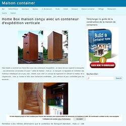 Home Box maison conçu avec un conteneur d'expédition verticaleMaison container