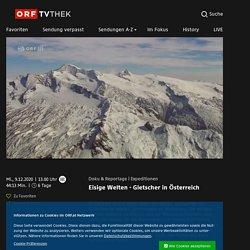 Expeditionen: Eisige Welten - Gletscher in Österreich vom 09.12.2020 um 13:00 Uhr – ORF-TVthek
