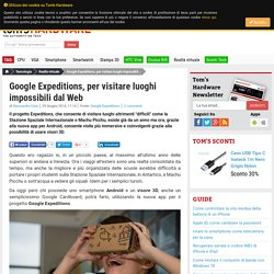 Google Expeditions, per visitare luoghi impossibili dal Web