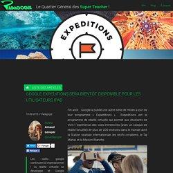 Google Expeditions sera bientôt disponible pour les utilisateurs iPad - Padagogie