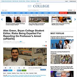 Alex Green, Bryan College Student Editor, Risks Being Expelled For Reporting On Professor's Arrest