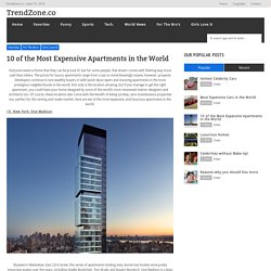 10 of the Most Expensive Apartments in the World