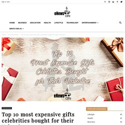 Top 10 Expensive Gifts Celebrities Bought on Valentine's day