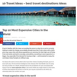 Top 10 Most Expensive Cities In the World - 10 Travel Ideas - best travel destinations ideas