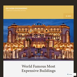 World Famous Most Expensive Buildings – EW-Webb Enginnering