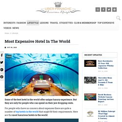 Expensive Hotels In The World That Offer Unique Luxury Experience