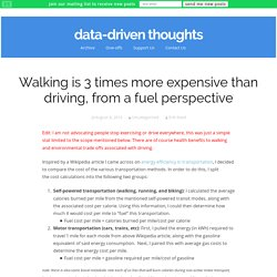 Walking is 3 times more expensive than driving, from a fuel perspective