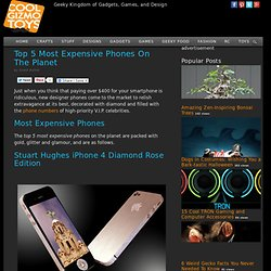 Top 5 Most Expensive Phones On The Planet - Cool Gizmo Toys