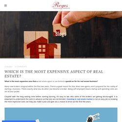 Which is the most expensive aspect of real estate? - Reyes Signature Properties