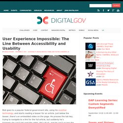 User Experience Impossible: The Line Between Accessibility and Usability