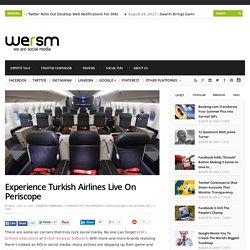 Experience Turkish Airlines Live On Periscope